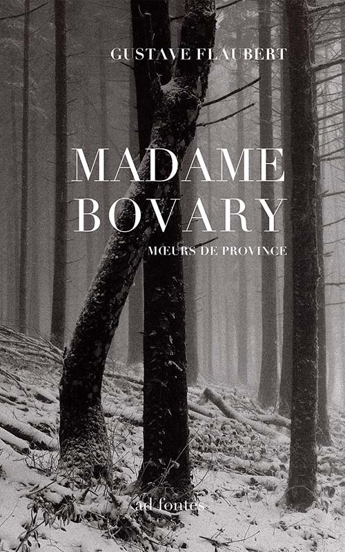 ad fontes éditions, Gustave Flaubert, Madame Bovary